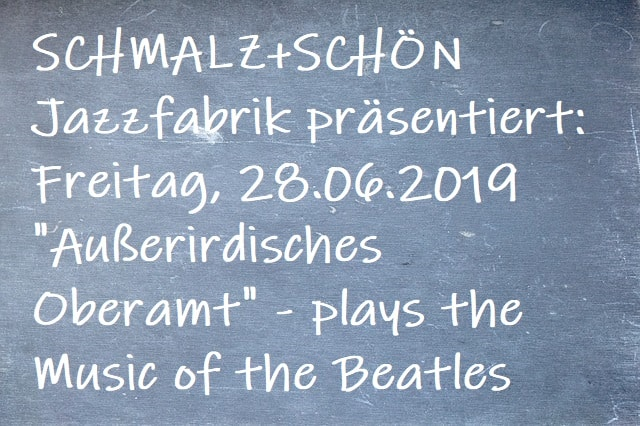 "Veranstaltungstipp: SCHMALZ+SCHÖN Jazzfabrik präsentiert ""Außerirdisches Oberamt"" - plays the Music of the Beatles"
