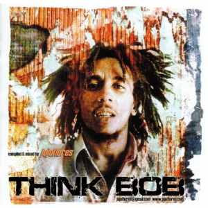 THINK BOB MARLEY Pt. 2 compiled and mixed by jojoflores