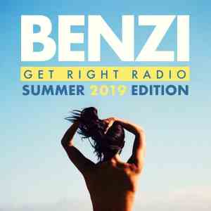 BENZI | Get Right Radio (Summer 2019 Edition) | free download