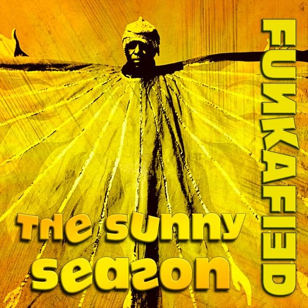 FUNKAFIED - The Sunny Season Mix - free download
