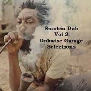 Smokin Dub Tracks Vol 2 - DUBWISE GARAGE MIX feat. Michael Rose - Tosca - Scientist - DJ Food - Dry & Heavy - Zero 7