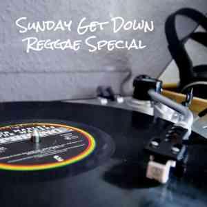Sunday Get Down Reggae Special