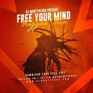 Dj Martin Duss presents: Free Your Mind Reggae Mix 2019