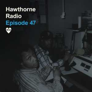 Hawthorne Radio Episode 47