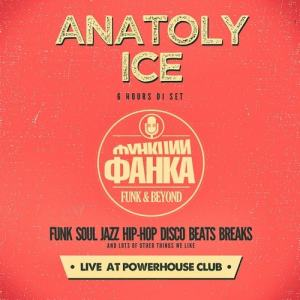 Anatoly Ice live at Powerhouse Club - 6h Summer 2019 Megamix - free download