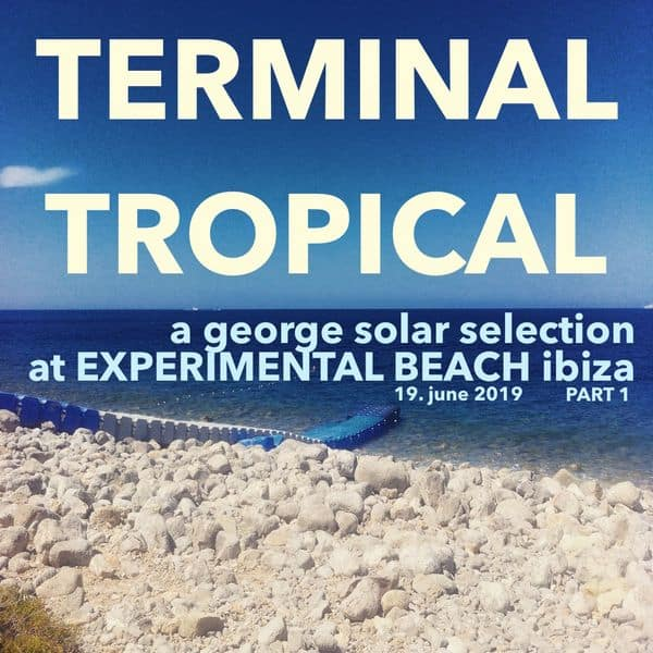 george solar - terminal tropical mixtape summer 2019