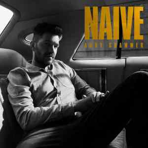 Andy Grammers neues Studioalbum #Naive ist erschienen • Video + Album-Stream