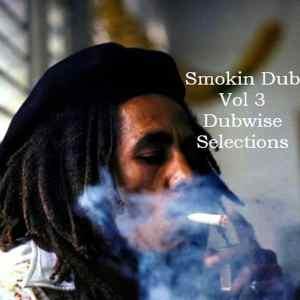 SMOKIN DUB TRACKS VOL 3 – DUBWISE GARAGE MIX feat. Dub Addax - Sofa Surfers - Jah Wobble - GT Moore - Gandwana - Dubstra
