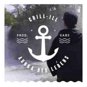 Videopremiere: CHiLL-iLL - Aunka des Lebens
