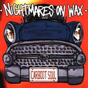 Classic Album Sundays: Nightmares on Wax – Carboot Soul