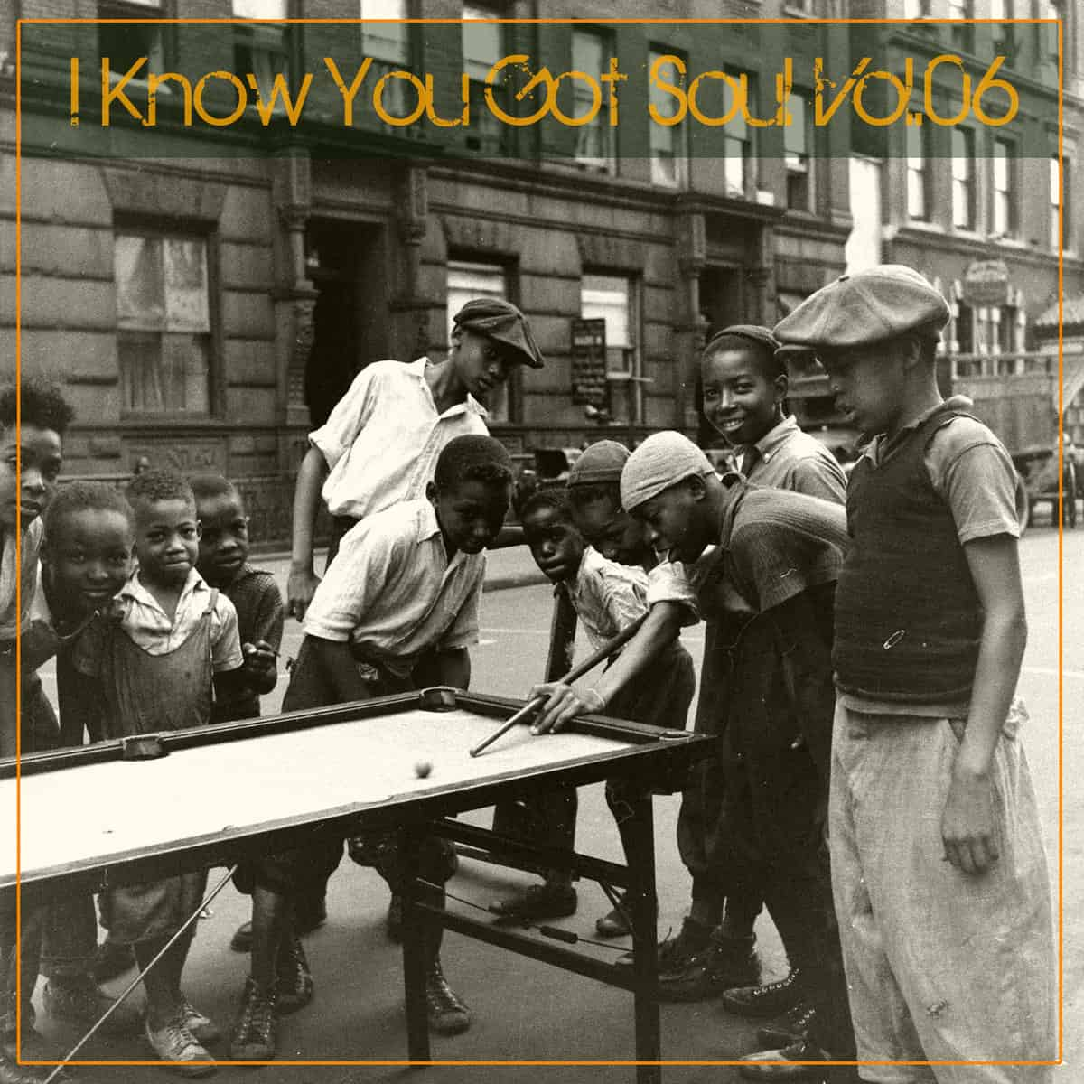 I Know You Got Soul Vol.06