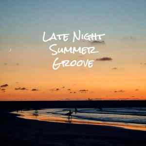 Late Night Summer Groove Mix