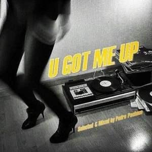 U GOT ME UP