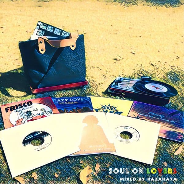 Das Sonntags-Mixtape: Soul on Lovers mixed by Kazahaya