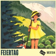 Good Life Mix 104 - Feiertag
