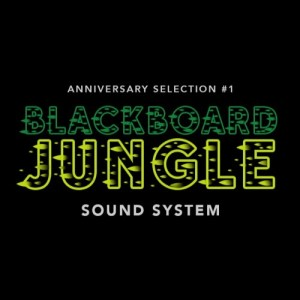 Anniversary selection #1 • Blackboard Jungle Soundsystem • 5 years of vinyl selections on Musical Echoes