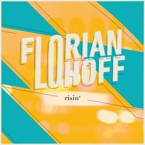 Happy Releaseday: Florian Lohoff - risin' • Video + Album-Stream