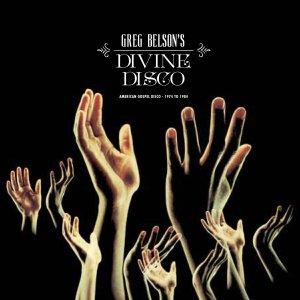 Greg Belson's Divine Disco - American Gospel Disco 1974 to 1984 (Stream)