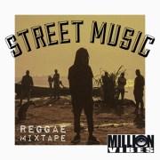 """Million Vibes - """"Street Music"""" Reggae Mixtape"""