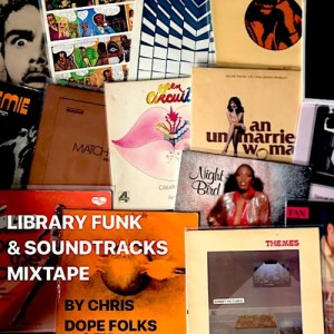 Library Funk and Soundtracks Mixtape by Chris Dope Folks