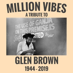 Million Vibes - A Tribute to Glen Brown (Mixtape)