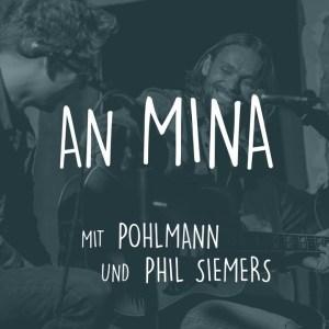 Auf einen Song: 'An Mina' mit Pohlmann & Phil Siemers (Video)