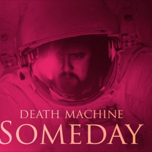 Death Machine - Someday [official Video]