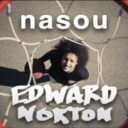 Videopremiere: nasou - EDWARD NORTON