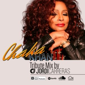CHAKA KHAN – Tribute Mix by JORDI CARRERAS
