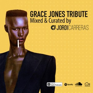 Grace Jones Tribute • mixed & curated by Jordi Carreras
