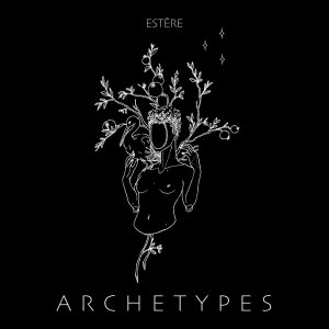 Estère – Archetypes • full Album-Stream + 2 Videos