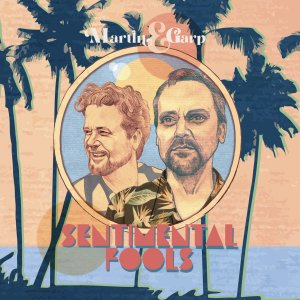 Happy Releaseday: Martin & Garp – Sentimental Fools • full-Album-Stream +2 Videos