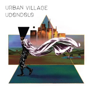 Happy Releaseday: Urban Village – Udondolo • 3 Videos + full Album-Stream