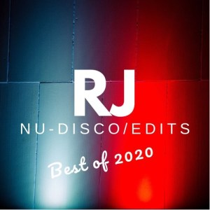 RJ • Nu-Disco & Edits • Best of 2020 Mix