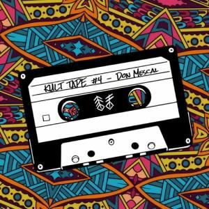 Kult Tape #4 – Don Mescal