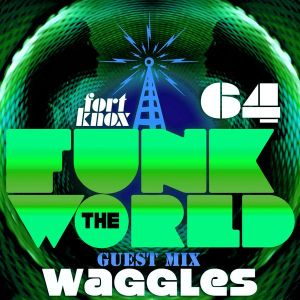 Waggles presents Funk the World 64 • free download