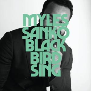 Myles Sanko – Blackbird Sing (official Music Video)