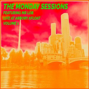 The Monday Sessions Volume 1
