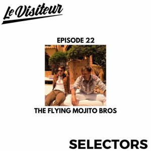 LV Disco Selectors 22 – The Flying Mojito Bros