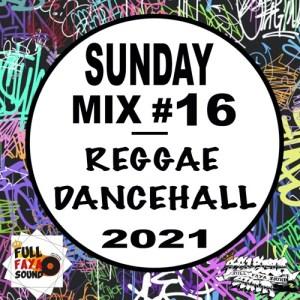 Das Sonntags-Mixtape: SUNDAY MIX #15 REGGAE DANCEHALL 2021