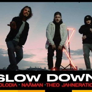 📺 Volodia feat. Naâman & Théo Jahneration – Slow Down [Official Video]