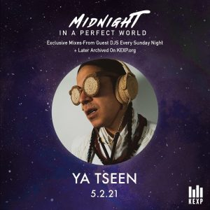 KEXP Presents Midnight In A Perfect World with Ya Tseen