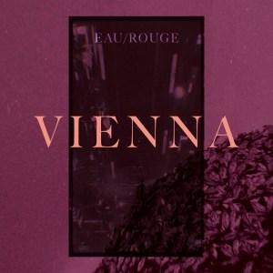 Videopremiere: EAU ROUGE – Vienna