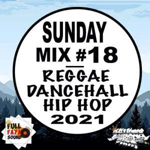 Das Sonntags-Mixtape: SUNDAY MIX #18 REGGAE DANCEHALL HIPHOP 2021