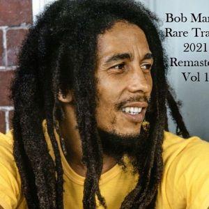 Bob Marley – Rare Tracks 2021 Pro Remasters Mix Vol. 1