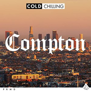 Album-Tipp: Cold Chilling Collective – Compton • 4 Videos + Album-Stream