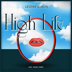Videopremiere: Leona Berlin – HIGH LIFE feat. Sedric Perry