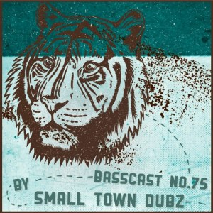 BASSCAST #75 by Small Town Dubz