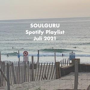 SOULGURU präsentiert die SPOTIFY PLAYLIST Juli 2021!