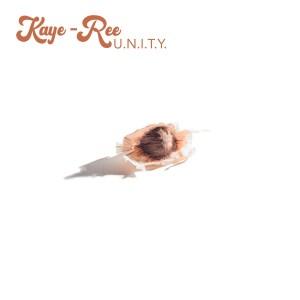 Videopremiere: Kaye-Ree – U.N.I.T.Y.
